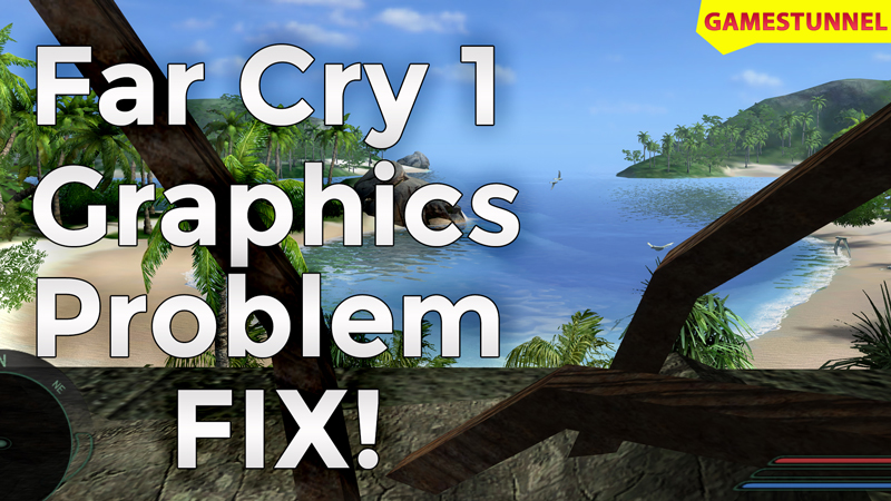 Far Cry 1 Graphics Problem Fix With Far Cry 1 Patch 1 4 Max Settings